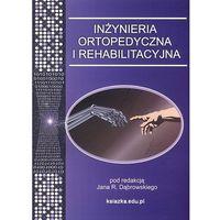 Inżynieria ortopedyczna i rehabilitacyjna (opr. miękka)