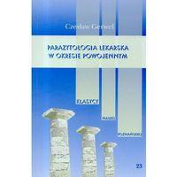 Parazytologia lekarska w okresie międzywojenym t.23 (opr. miękka)