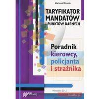 Taryfikator mandatów i punktów karnych. Poradnik kierowcy, policjanta i strażnika (opr. broszurowa)