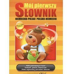 Mój pierwszy słownik niemiecko-polski polsko-niemiecki (opr. miękka)
