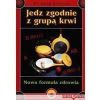 Jedz zgodnie z grupą krwi (opr. miękka)