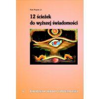 12 ścieżek do wyższej świadomości (opr. broszurowa)