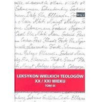 Leksykon wielkich teologów XX XXI wieku. Tom 3 (opr. twarda)