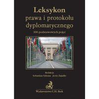Leksykon prawa i protokołu dyplomatycznego 100 podstawowych pojęć (opr. miękka)