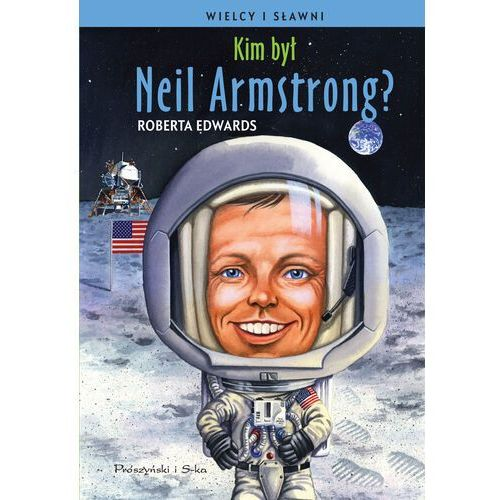 Kim był Neil Armstrong? - Roberta Edwards - ebook