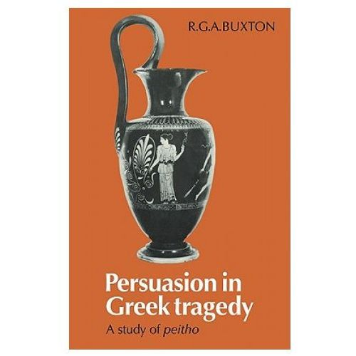 Persuasion in Greek Tragedy