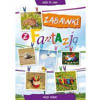 Zabawki z fantazją - Guzowska Beata, Buczkowska Ewa