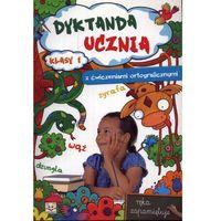 Dyktanda Ucznia Z Ćwiczeniami Ortograficznymi Klasa 1 (opr. miękka)