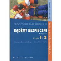 Bądźmy bezpieczni Przysposobienie obronne Podręcznik Część 1 i 2 (opr. miękka)