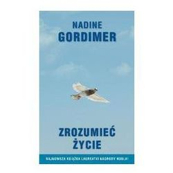 ZROZUMIEĆ ŻYCIE Nadine Gordimer (opr. miękka)