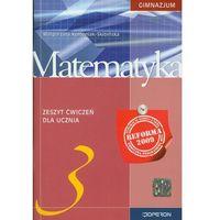 Matematyka. Klasa 3. Zeszyt ćwiczeń. Reforma 2009 (opr. miękka)