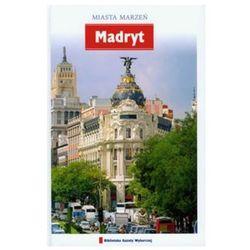 Miasta Marzeń Madryt (opr. twarda)