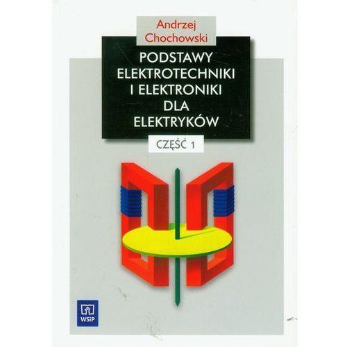 Pods elektrotechniki i elektroniki dla elektryków część 1 (opr. miękka)