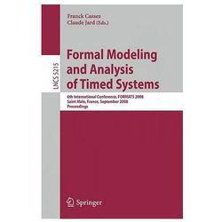 Formal Modeling and Analysis of Timed Systems 6th Internatio