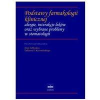 Podstawy farmakologii klinicznej, alergie, interakcje leków oraz wybrane problemy w stomatologii (opr. twarda)