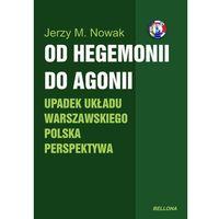 Od hegemonii do agonii Upadek układu warszawskiego Polska perspektywa (opr. miękka)
