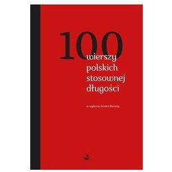 100 wierszy polskich stosownej długości - Wysyłka od 3,99 - porównuj ceny z wysyłką (opr. twarda)