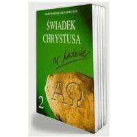 Świadek Chrystusa w świecie - Podręcznik metodyczny do religii dla klasy II ponadgimnazjalnej