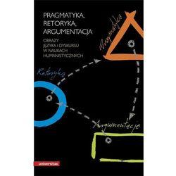 Pragmatyka Retoryka Argumentacja