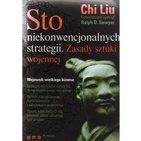 Sto niekonwencjonalnych strategii. Zasady sztuki wojennej (opr. miękka)