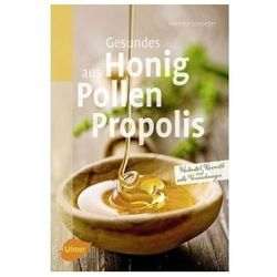 Gesundes aus Honig, Pollen, Propolis