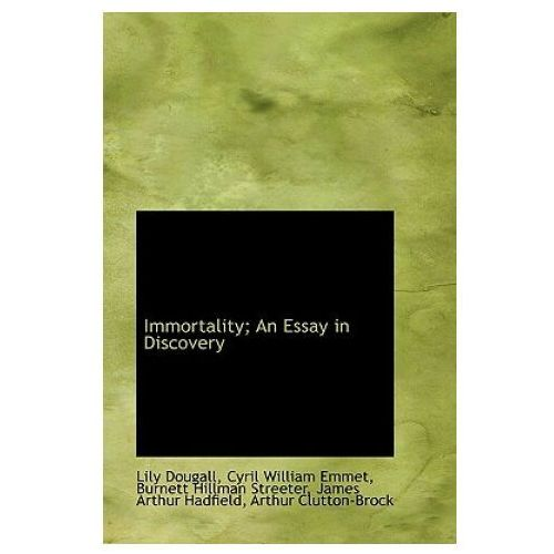 Immortality; An Essay in Discovery