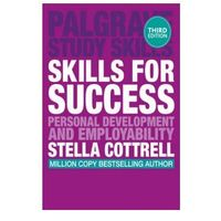Skills for Success: Personal Development and Employability. Palgrave Study Skills