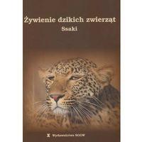Żywienie dzikich zwierząt. Ssaki (opr. miękka)