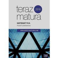 Matematyka, klasa 3, poziom podstawowy, Teraz matura 2016. Arkusze maturalne, Nowa Era - Dostawa zamówienia do jednej ze 170 księgarni Matras za DARMO