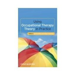 EBOOK Using Occupational Therapy Theory in Practice
