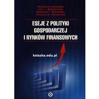 Eseje z polityki gospodarczej i rynków finansowych (opr. miękka)