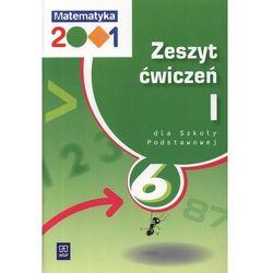 Matematyka 2001 6 Zeszyt ćwiczeń Część 1 (opr. miękka)