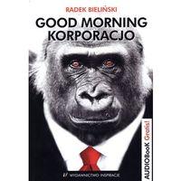 Good morning korporacjo (opr. miękka)