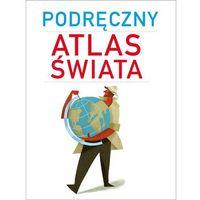 Podręczny atlas świata - Wysyłka od 3,99 - porównuj ceny z wysyłką (opr. broszurowa)