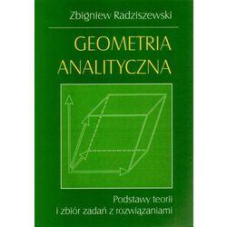 Geometria Analityczna Podstawy Teorii i Zbiór Zadań z Rozwiązaniami (opr. miękka)