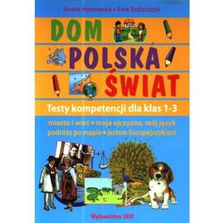 Dom Polska Świat Testy kompetencji dla klas 1-3 (opr. miękka)