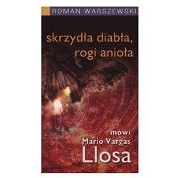 Skrzydła diabła, rogi anioła - mówi Mario Vargas Llosa