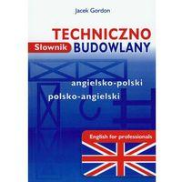 Słownik techniczno-budowlany angielsko-polski polsko-angielski (opr. miękka)