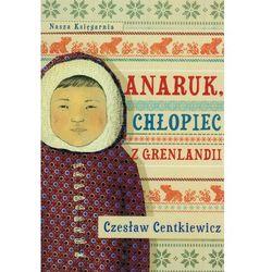 Anaruk, Chłopiec Z Grenlandii (opr. miękka)