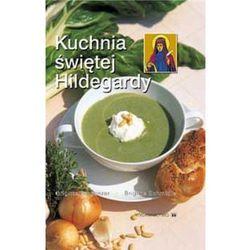 Kuchnia świętej Hildegardy - Pregenzer Brigitte, Schmidle Brigitte (opr. twarda)