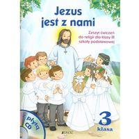 Religia SP KL 3. Ćwiczenia. Jezus jest z nami (2013) (opr. miękka)