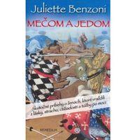 Mečom a jedom Juliette Benzoni