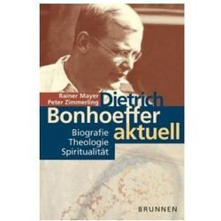 Dietrich Bonhoeffer aktuell