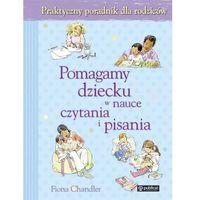 Pomagamy dziecku w nauce czytania i pisania (opr. miękka)