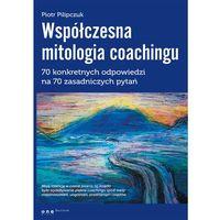 Współczesna mitologia coachingu (opr. miękka)
