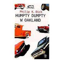 Philip K. Dick. Humpty-Dumpty w Oakland. (opr. twarda)