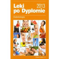 Leki po Dyplomie 2013 Diabetologia (opr. miękka)