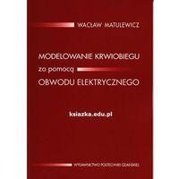 Modelowanie krwiobiegu za pomocą obwodu elektrycznego (opr. miękka)