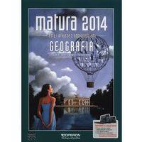 Matura 2014 Geografia. Testy dla maturzysty. Zakres podstawowy i rozszerzony (opr. miękka)