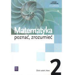 Matematyka poznać zrozumieć 2 Zbiór zadań Zakres podstawowy (opr. miękka)